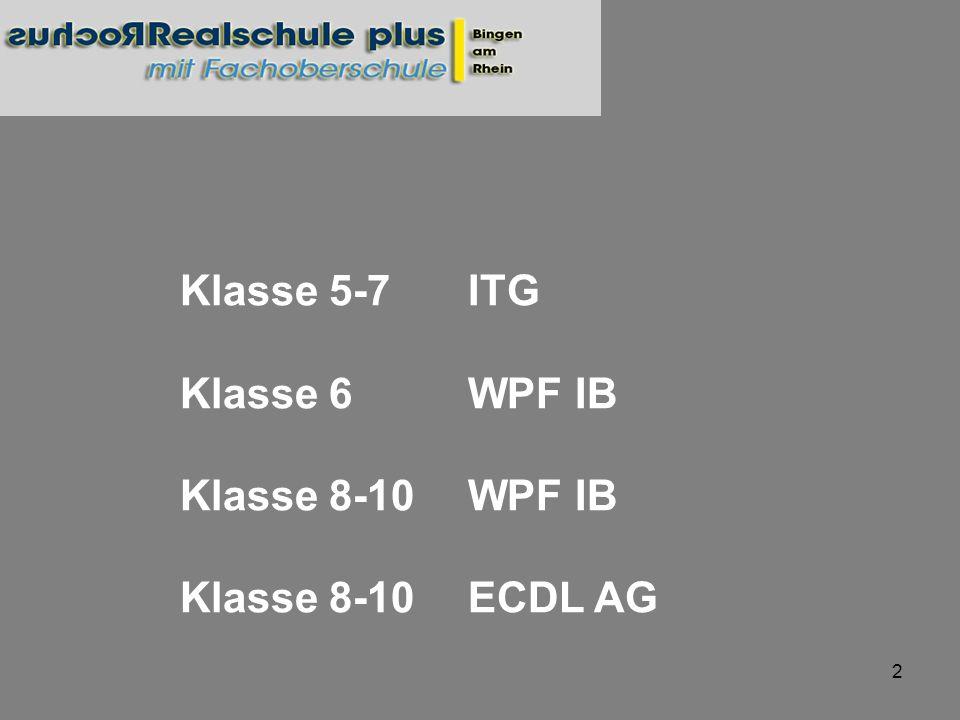 2 Klasse 5-7 ITG Klasse 6 WPF IB Klasse 8-10 WPF IB Klasse 8-10ECDL AG