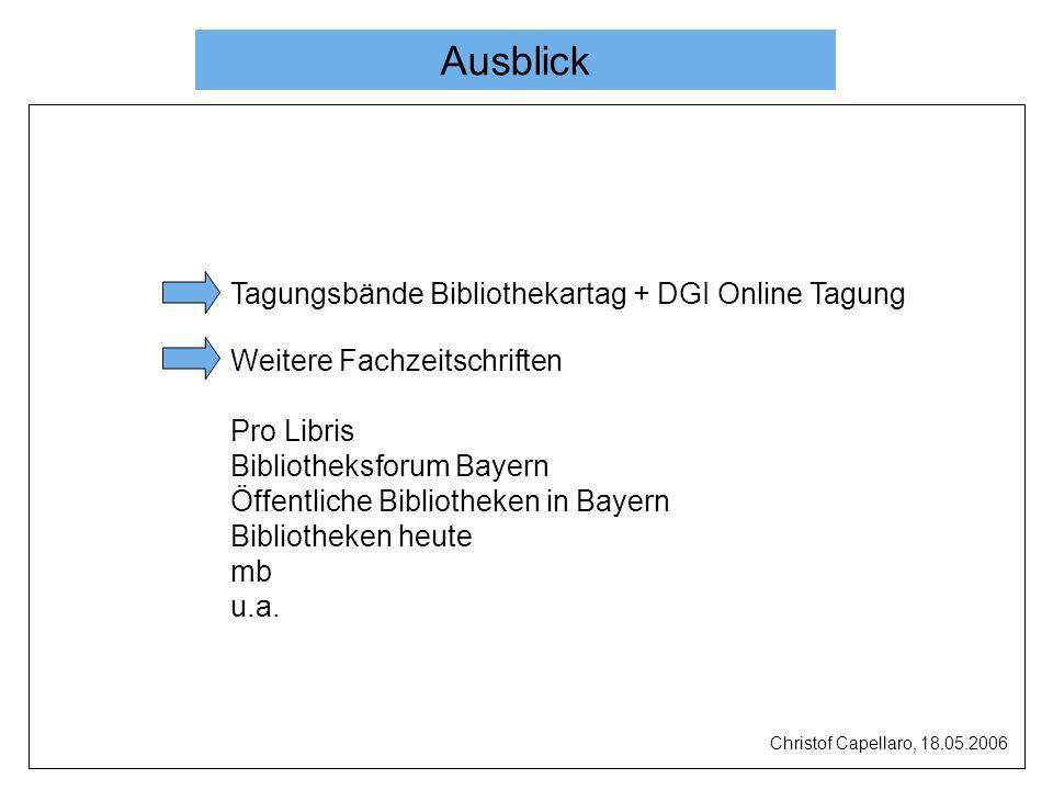 Ausblick Tagungsbände Bibliothekartag + DGI Online Tagung Weitere Fachzeitschriften Pro Libris Bibliotheksforum Bayern Öffentliche Bibliotheken in Bay