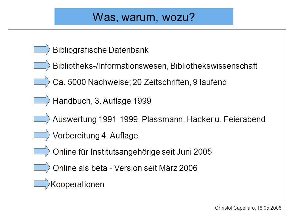 Kopieren der Daten Umformen durch ein Perl-Script Hinzufügen der Sacherschließungsdaten Einspielen Datenübernahme Christof Capellaro, 18.05.2006