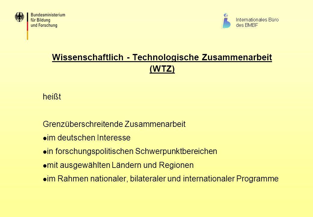 Wissenschaftlich - Technologische Zusammenarbeit (WTZ) heißt Grenzüberschreitende Zusammenarbeit im deutschen Interesse in forschungspolitischen Schwe