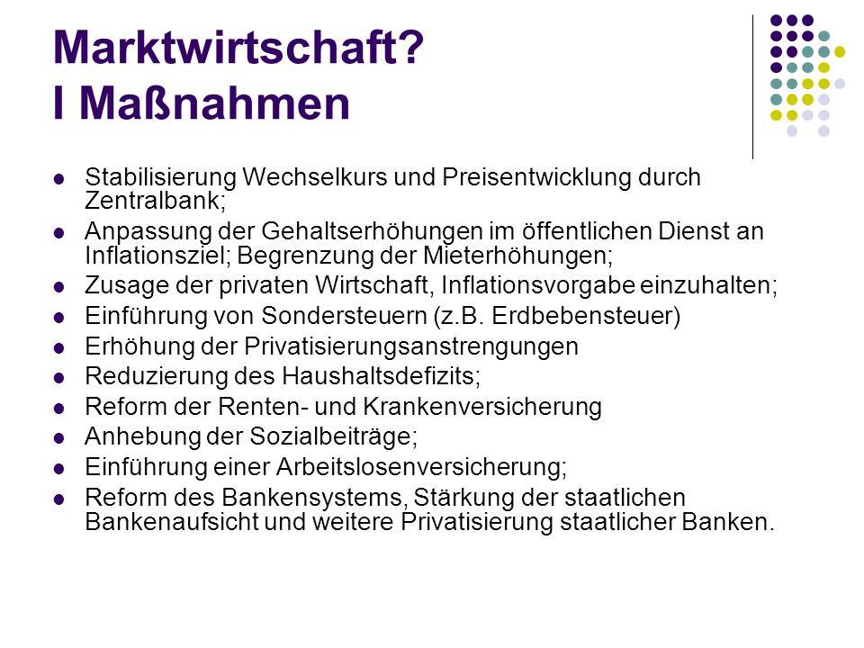Marktwirtschaft? I Maßnahmen Stabilisierung Wechselkurs und Preisentwicklung durch Zentralbank; Anpassung der Gehaltserhöhungen im öffentlichen Dienst