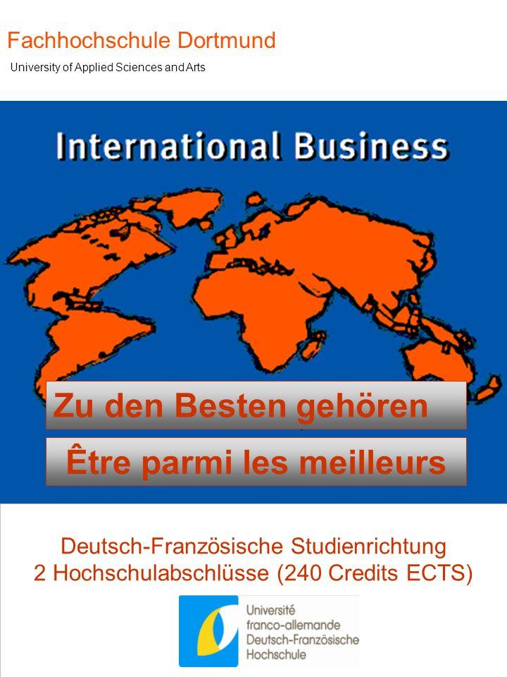 Fachhochschule Dortmund University of Applied Sciences and Arts Deutsch-Französische Studienrichtung 2 Hochschulabschlüsse (240 Credits ECTS) Zu den Besten gehören Être parmi les meilleurs