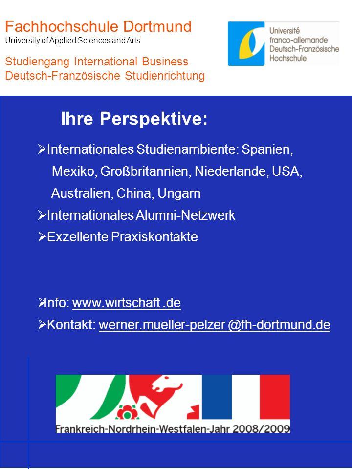 Ihre Perspektive: Internationales Studienambiente: Spanien, Mexiko, Großbritannien, Niederlande, USA, Australien, China, Ungarn Internationales Alumni