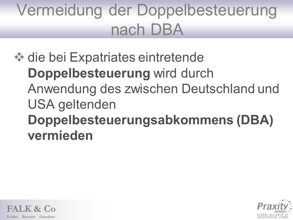 FALK & Co Prüfen Beraten Gestalten Vermeidung der Doppelbesteuerung nach DBA die bei Expatriates eintretende Doppelbesteuerung wird durch Anwendung des zwischen Deutschland und USA geltenden Doppelbesteuerungsabkommens (DBA) vermieden