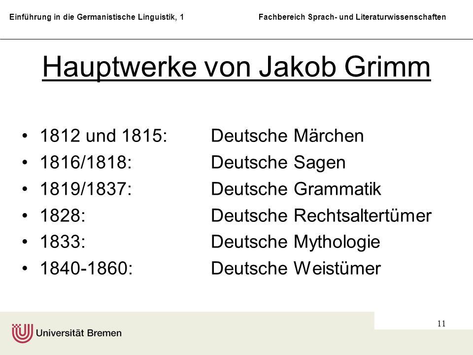 Einführung in die Germanistische Linguistik, 1 Fachbereich Sprach- und Literaturwissenschaften 11 Hauptwerke von Jakob Grimm 1812 und 1815:Deutsche Mä
