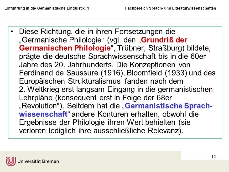 Einführung in die Germanistische Linguistik, 1 Fachbereich Sprach- und Literaturwissenschaften 12 Diese Richtung, die in ihren Fortsetzungen die Germa