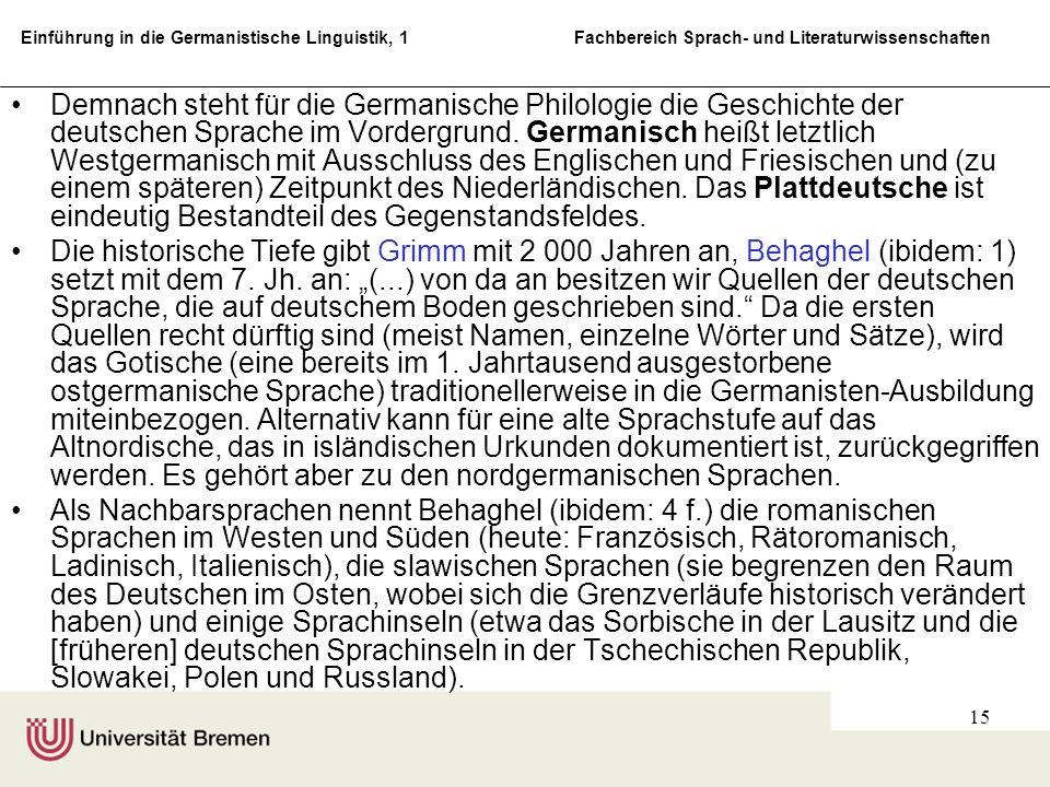 Einführung in die Germanistische Linguistik, 1 Fachbereich Sprach- und Literaturwissenschaften 15 Demnach steht für die Germanische Philologie die Ges
