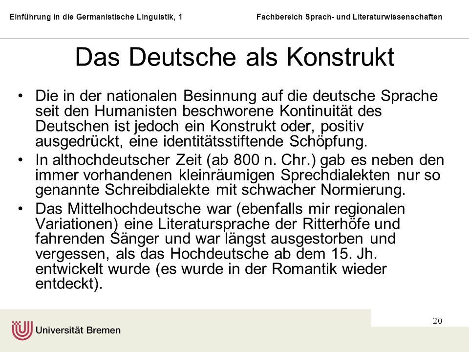 Einführung in die Germanistische Linguistik, 1 Fachbereich Sprach- und Literaturwissenschaften 20 Das Deutsche als Konstrukt Die in der nationalen Bes