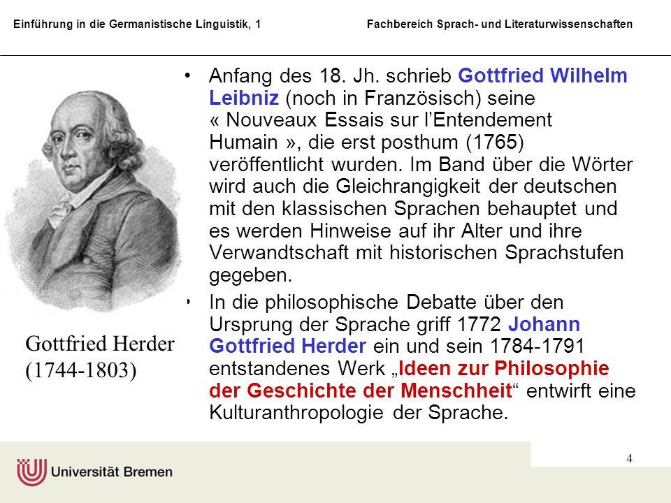 Einführung in die Germanistische Linguistik, 1 Fachbereich Sprach- und Literaturwissenschaften 4 Anfang des 18. Jh. schrieb Gottfried Wilhelm Leibniz