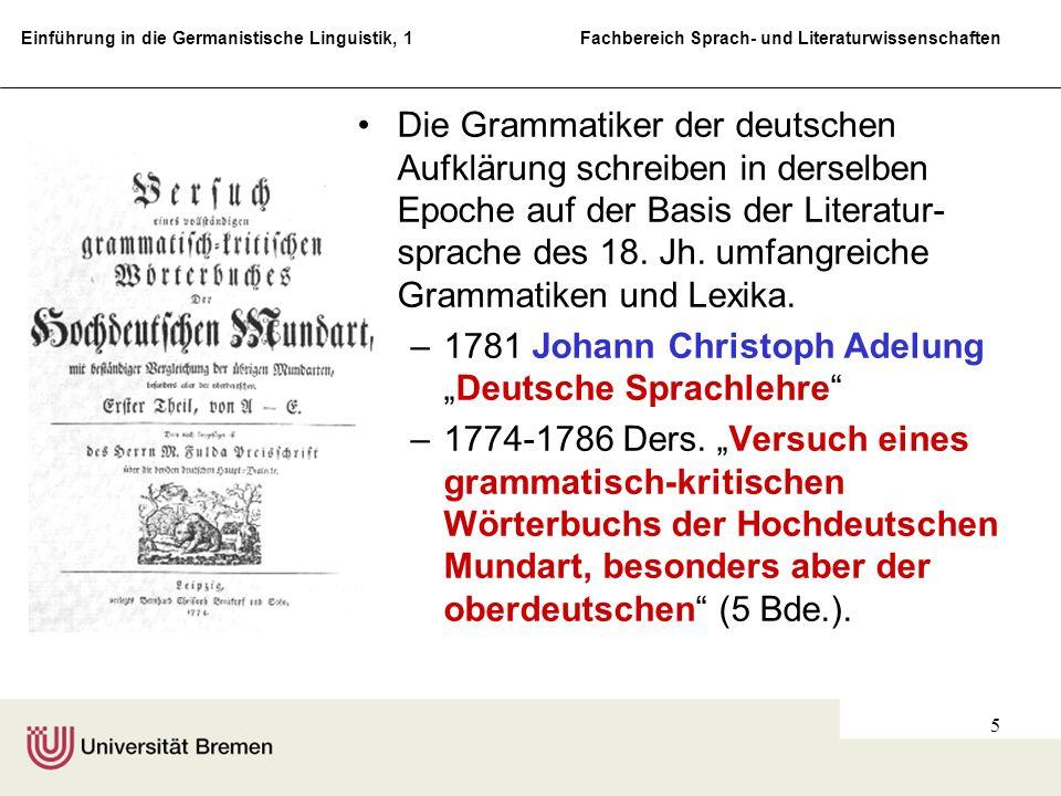 Einführung in die Germanistische Linguistik, 1 Fachbereich Sprach- und Literaturwissenschaften 5 Die Grammatiker der deutschen Aufklärung schreiben in
