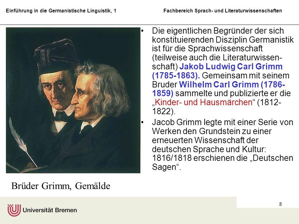 Einführung in die Germanistische Linguistik, 1 Fachbereich Sprach- und Literaturwissenschaften 8 Die eigentlichen Begründer der sich konstituierenden