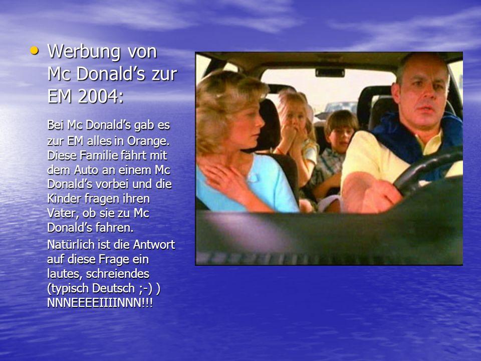 Werbung von Mc Donalds zur EM 2004: Werbung von Mc Donalds zur EM 2004: Bei Mc Donalds gab es zur EM alles in Orange. Diese Familie fährt mit dem Auto