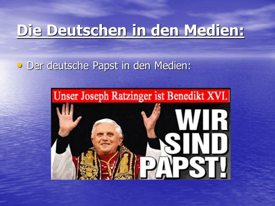 Die Deutschen in den Medien: Der deutsche Papst in den Medien: Der deutsche Papst in den Medien:
