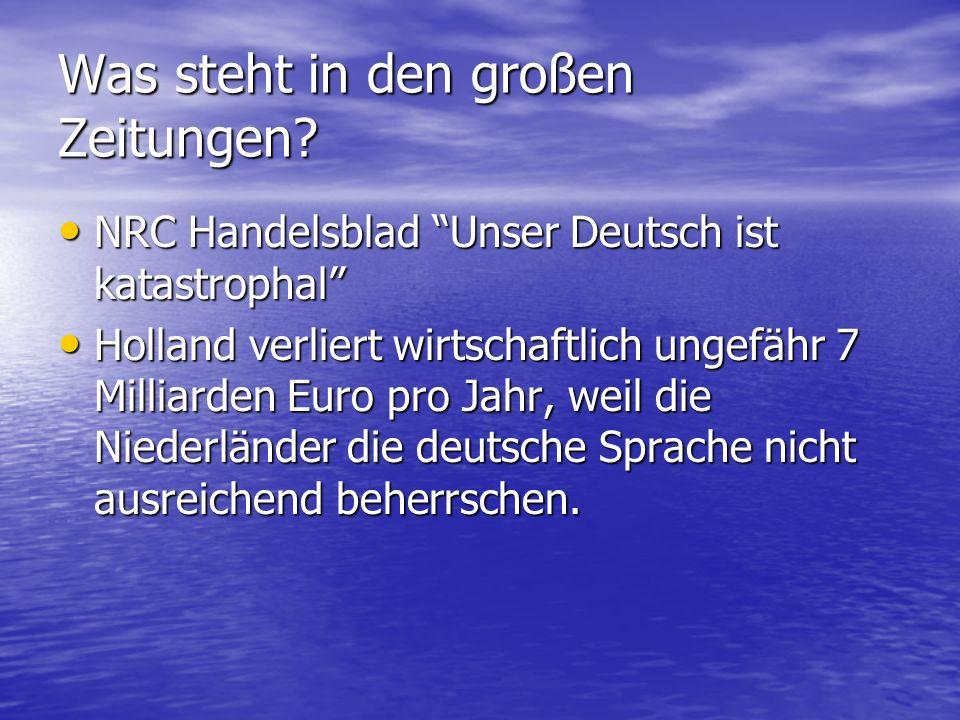 NRC Handelsblad Unser Deutsch ist katastrophal NRC Handelsblad Unser Deutsch ist katastrophal Holland verliert wirtschaftlich ungefähr 7 Milliarden Eu
