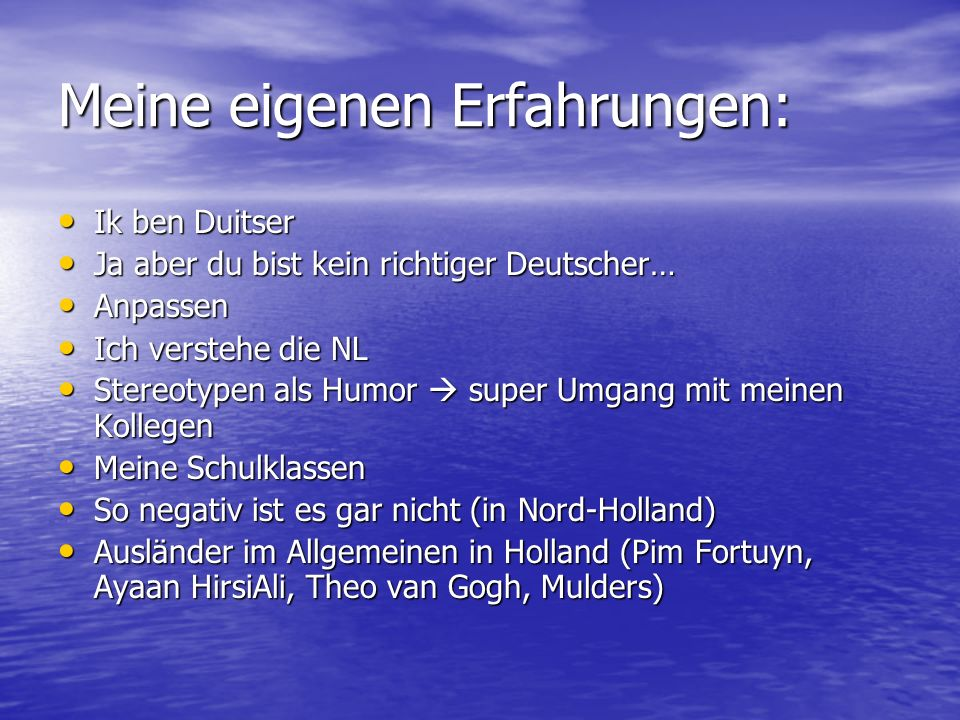 Meine eigenen Erfahrungen: Ik ben Duitser Ik ben Duitser Ja aber du bist kein richtiger Deutscher… Ja aber du bist kein richtiger Deutscher… Anpassen