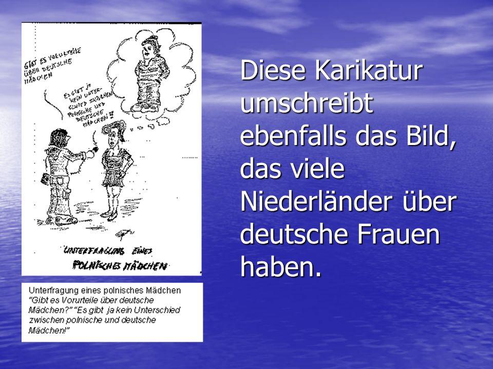 Schlussfolgerung: In allen Umfragen wurde immer wieder bewiesen, dass die Allgemeinen Auffassungen gegenüber den Deutschen auf Stereotypen und Vorurteielen beruhen.