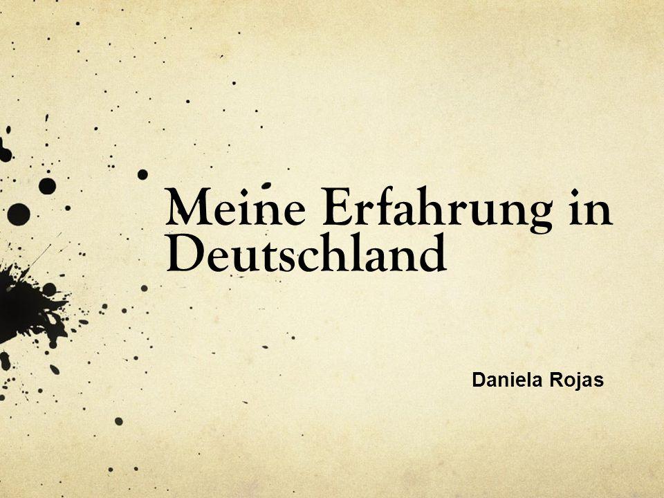 Meine Erfahrung in Deutschland Daniela Rojas