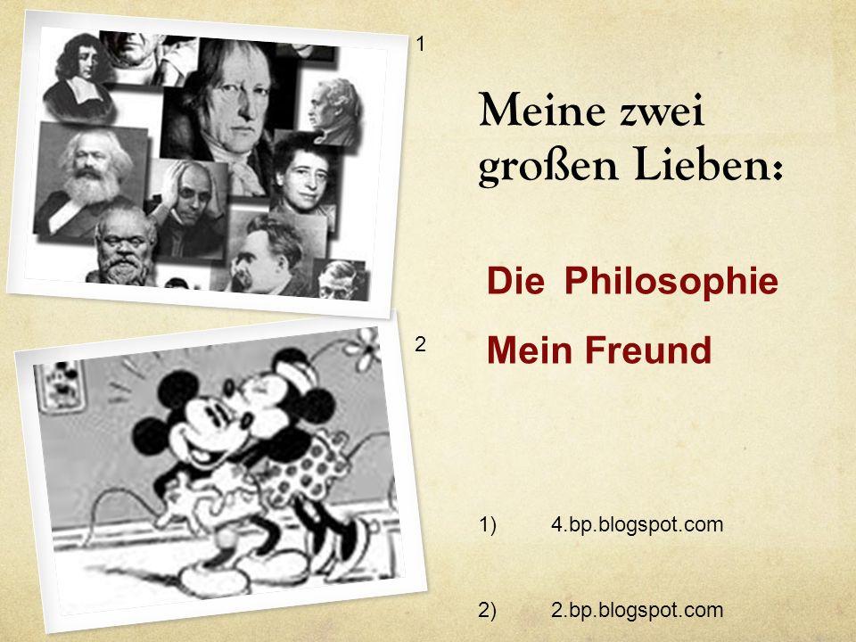 Meine zwei großen Lieben: Die Philosophie Mein Freund 1 2 1) 2)2.bp.blogspot.com 4.bp.blogspot.com