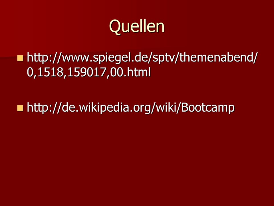 Quellen http://www.spiegel.de/sptv/themenabend/ 0,1518,159017,00.html http://www.spiegel.de/sptv/themenabend/ 0,1518,159017,00.html http://de.wikipedi