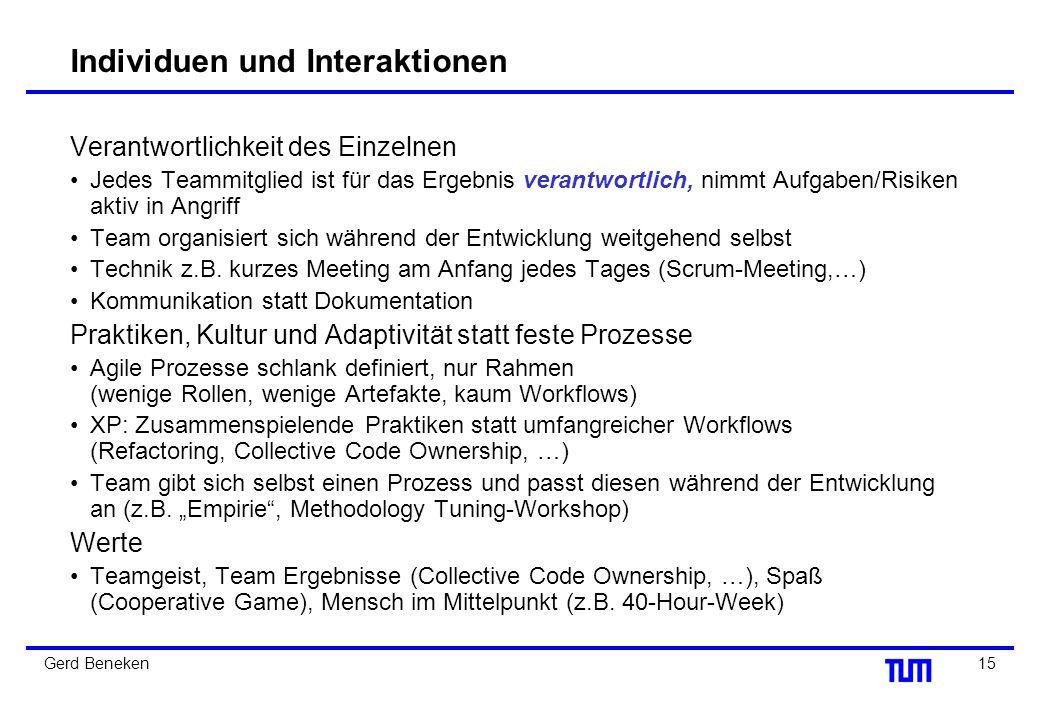 14Gerd Beneken Individuen und Interaktion: Prozess vs. Team- und Eigenverantwortung Grundlage der Folie von Jens Coldewey www.coldewey.com (siehe Lite