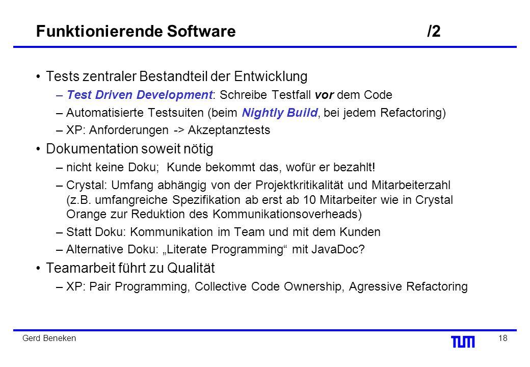 17Gerd Beneken Funktionierende Software Kurze Releasezyklen (Iterativ, inkrementell) –Software wird schnell an den Kunden ausgeliefert, funktionierend
