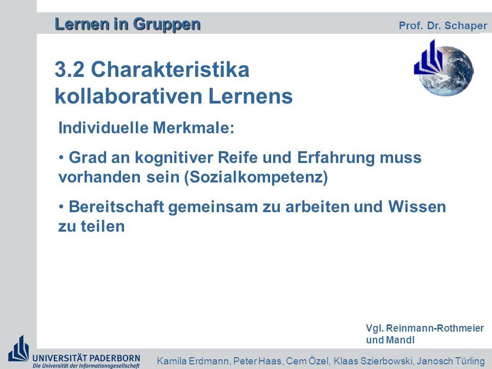 Lernen in Gruppen Lernen in Gruppen Prof. Dr. Schaper Kamila Erdmann, Peter Haas, Cem Özel, Klaas Szierbowski, Janosch Türling 3.2 Charakteristika kol