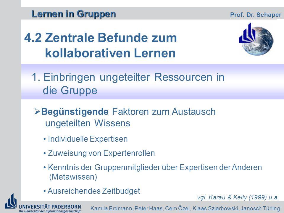 Lernen in Gruppen Lernen in Gruppen Prof. Dr. Schaper Kamila Erdmann, Peter Haas, Cem Özel, Klaas Szierbowski, Janosch Türling 4.2 Zentrale Befunde zu