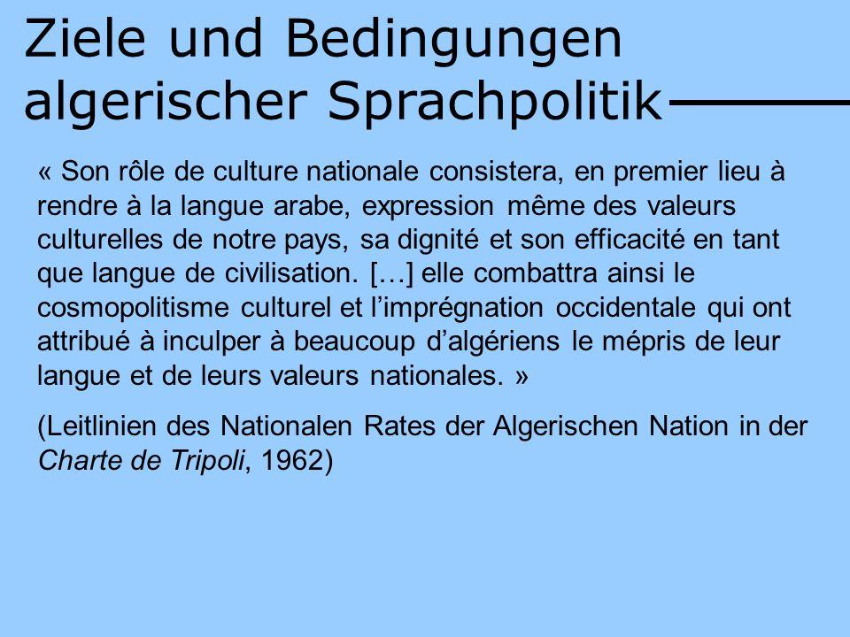 Ziele und Bedingungen algerischer Sprachpolitik « Son rôle de culture nationale consistera, en premier lieu à rendre à la langue arabe, expression mêm