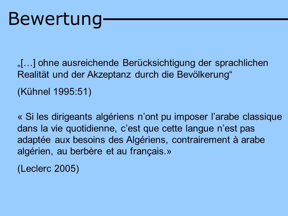 […] ohne ausreichende Berücksichtigung der sprachlichen Realität und der Akzeptanz durch die Bevölkerung (Kühnel 1995:51) « Si les dirigeants algérien