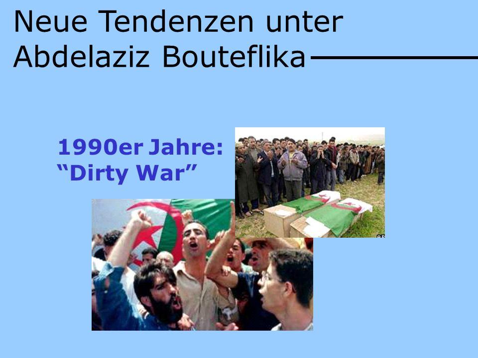 1990er Jahre:Dirty War Neue Tendenzen unter Abdelaziz Bouteflika