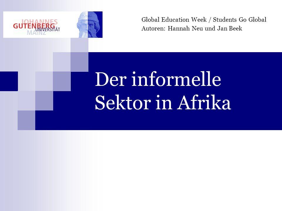 Beschreibung des informellen Sektors durch die ILO Die ILO geht davon aus, dass es keine klare Trennung zwischen formeller und informeller Ökonomie gibt und dass Wechselwirkungen zwischen beiden Bereichen existieren.