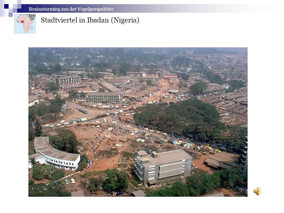 Stadtviertel in Ibadan (Nigeria) Brainstorming aus der Vogelperspektive