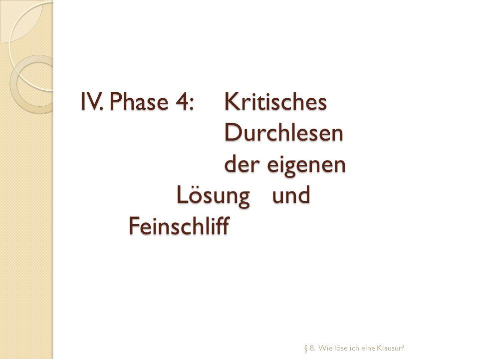 IV. Phase 4: Kritisches Durchlesen der eigenen Lösung und Feinschliff § 8. Wie löse ich eine Klausur?