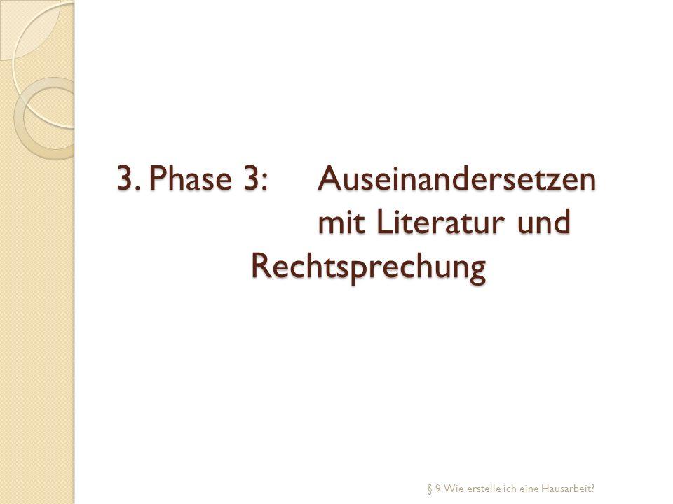 3. Phase 3: Auseinandersetzen mit Literatur und Rechtsprechung § 9. Wie erstelle ich eine Hausarbeit?
