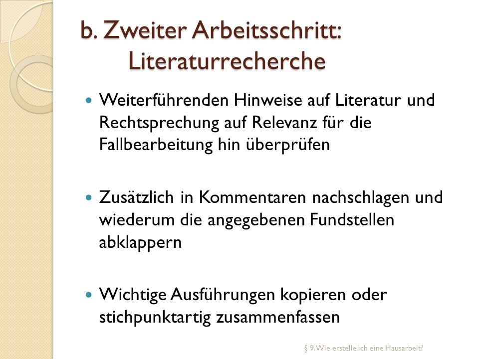 b. Zweiter Arbeitsschritt: Literaturrecherche Weiterführenden Hinweise auf Literatur und Rechtsprechung auf Relevanz für die Fallbearbeitung hin überp