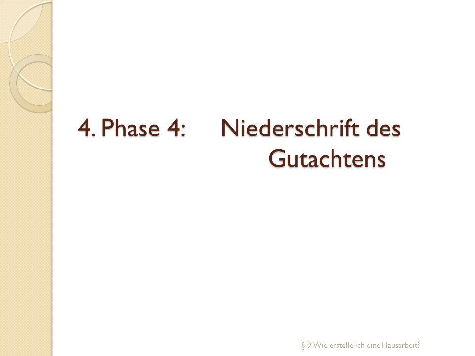 4. Phase 4: Niederschrift des Gutachtens § 9. Wie erstelle ich eine Hausarbeit?