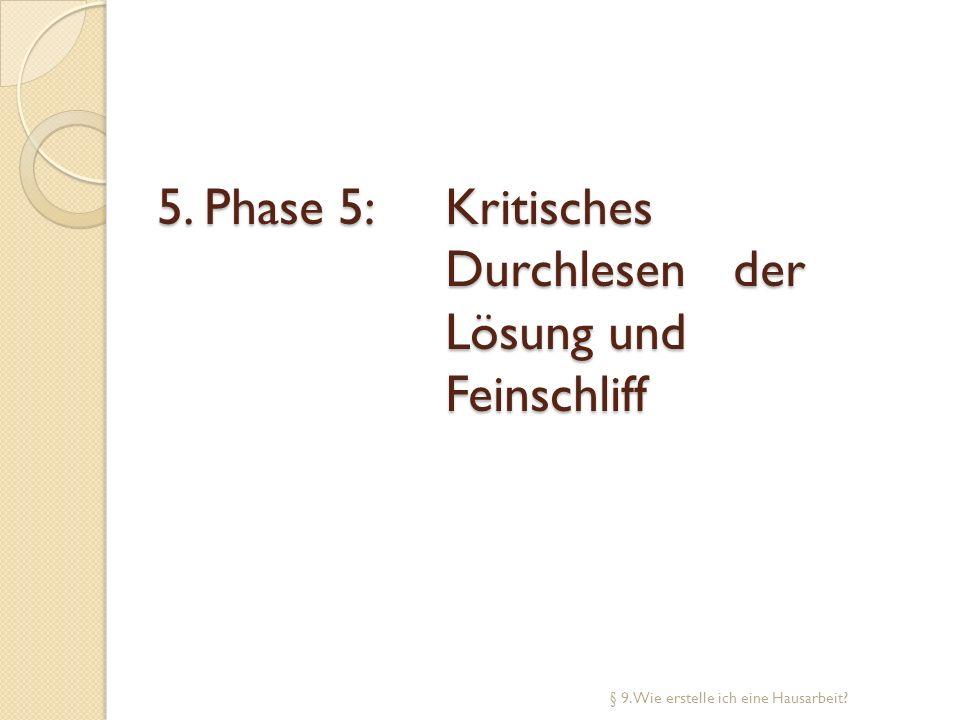5. Phase 5: Kritisches Durchlesen der Lösung und Feinschliff § 9. Wie erstelle ich eine Hausarbeit?