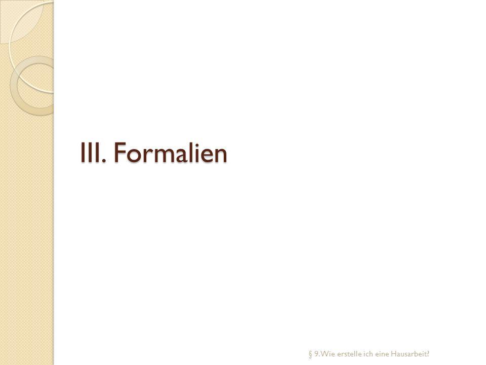 III. Formalien § 9. Wie erstelle ich eine Hausarbeit?