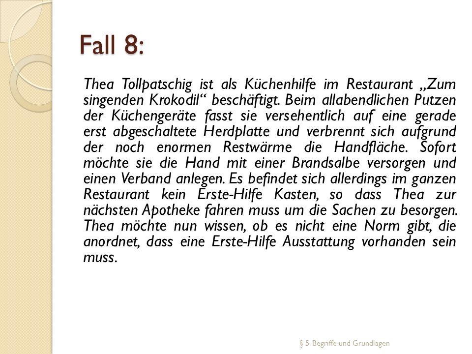 Fall 8: Thea Tollpatschig ist als Küchenhilfe im Restaurant Zum singenden Krokodil beschäftigt. Beim allabendlichen Putzen der Küchengeräte fasst sie
