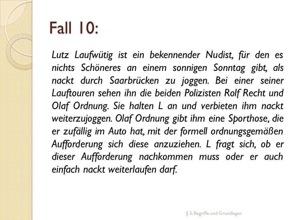 Fall 10: Lutz Laufwütig ist ein bekennender Nudist, für den es nichts Schöneres an einem sonnigen Sonntag gibt, als nackt durch Saarbrücken zu joggen.
