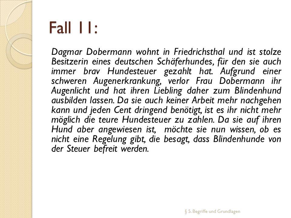 Fall 11: Dagmar Dobermann wohnt in Friedrichsthal und ist stolze Besitzerin eines deutschen Schäferhundes, für den sie auch immer brav Hundesteuer gez