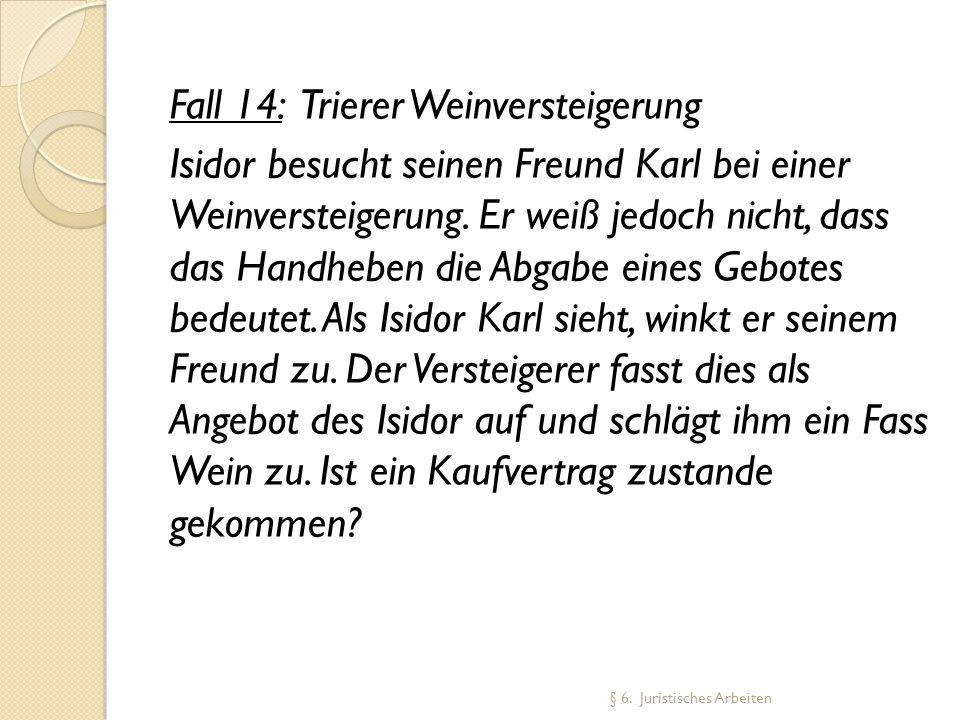 Fall 14: Trierer Weinversteigerung Isidor besucht seinen Freund Karl bei einer Weinversteigerung. Er weiß jedoch nicht, dass das Handheben die Abgabe
