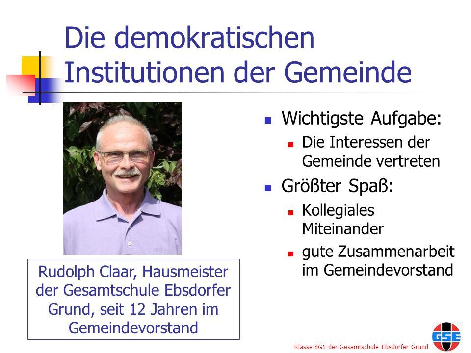 Klasse 8G1 der Gesamtschule Ebsdorfer Grund Die demokratischen Institutionen der Gemeinde Wichtigste Aufgabe: Die Interessen der Gemeinde vertreten Gr
