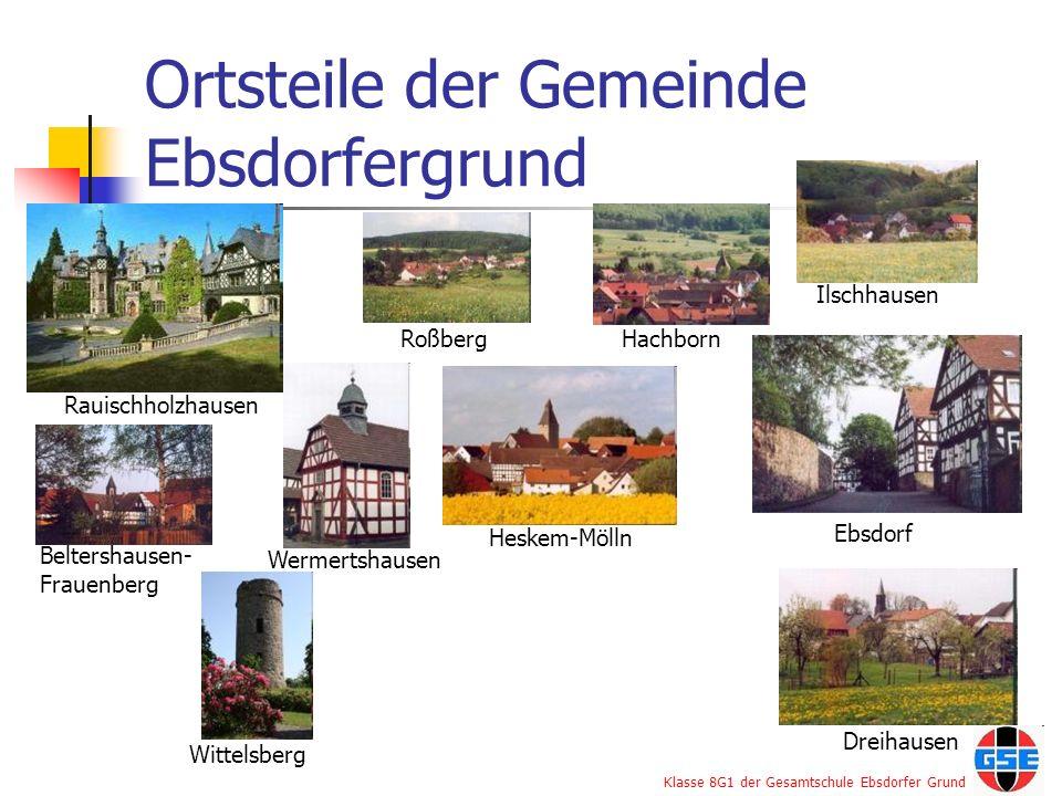 Klasse 8G1 der Gesamtschule Ebsdorfer Grund Ortsteile der Gemeinde Ebsdorfergrund Rauischholzhausen Roßberg Beltershausen- Frauenberg Hachborn Wermert