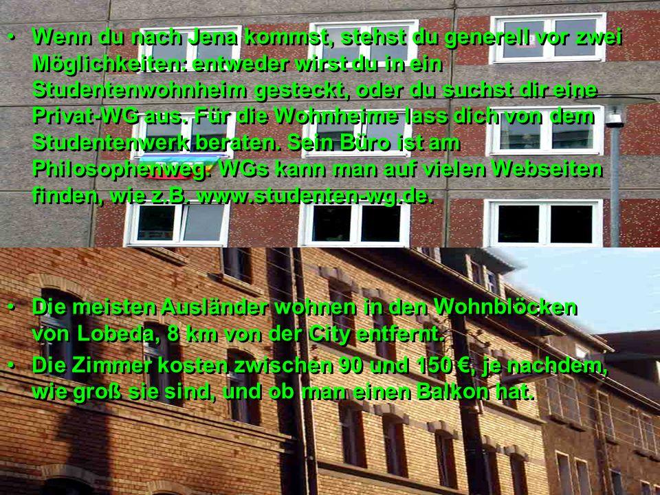Wenn du nach Jena kommst, stehst du generell vor zwei Möglichkeiten: entweder wirst du in ein Studentenwohnheim gesteckt, oder du suchst dir eine Priv