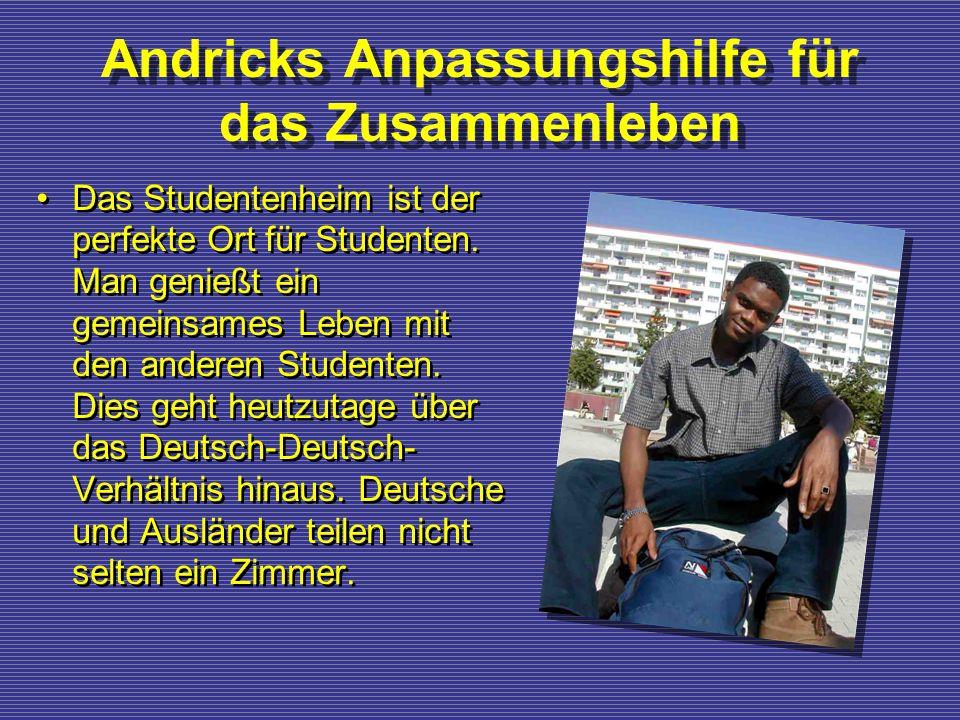 Andricks Anpassungshilfe für das Zusammenleben Das Studentenheim ist der perfekte Ort für Studenten. Man genießt ein gemeinsames Leben mit den anderen