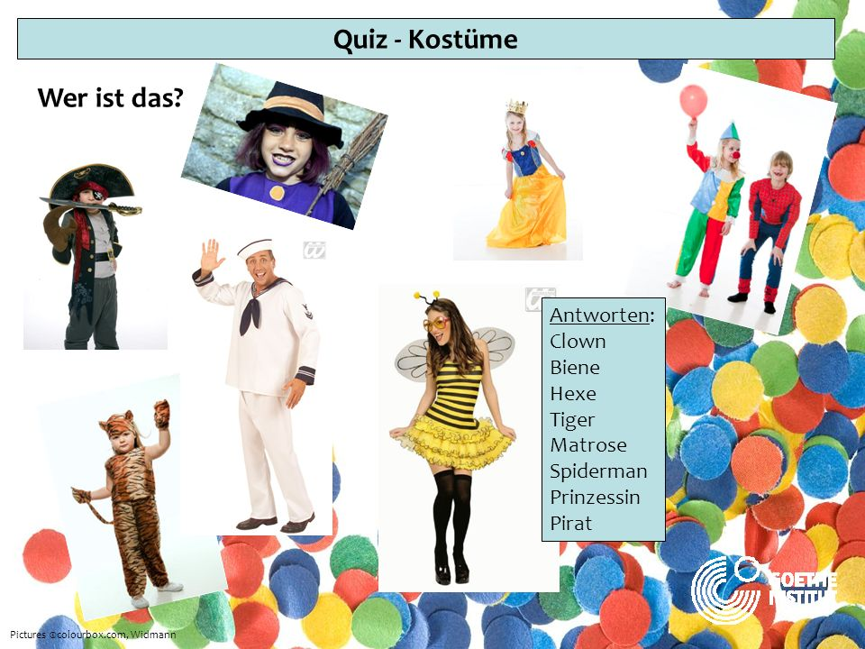Quiz - Kostüme Wer ist das? Pictures ©colourbox.com, Widmann Antworten: Clown Biene Hexe Tiger Matrose Spiderman Prinzessin Pirat