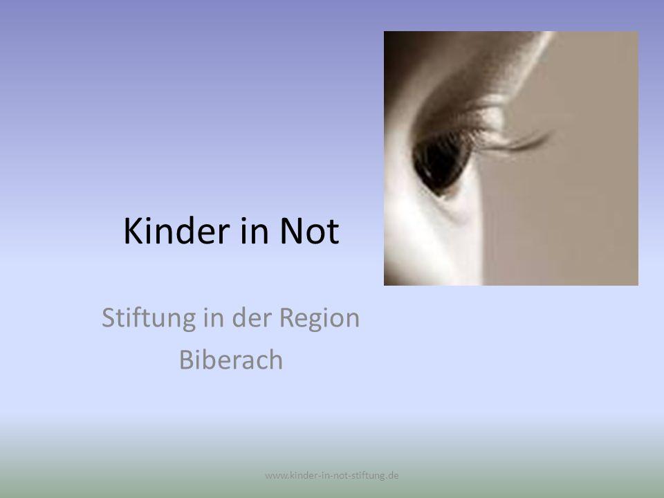 Kinder in Not Stiftung in der Region Biberach www.kinder-in-not-stiftung.de