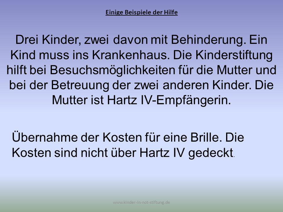 Einige Beispiele der Hilfe www.kinder-in-not-stiftung.de Eine minderjährige Asylbewerberin ohne Angehörige, zum damaligen Zeitpunkt 16 Jahre alt.