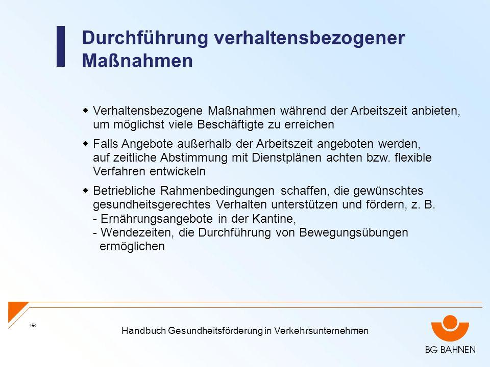 Handbuch Gesundheitsförderung in Verkehrsunternehmen 18 Durchführung verhaltensbezogener Maßnahmen Verhaltensbezogene Maßnahmen während der Arbeitszei